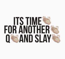 Q and Slay | Women's T-Shirt