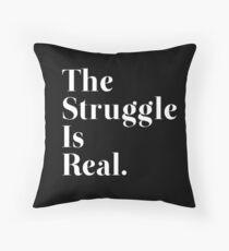 The Struggle Is Real Dekokissen