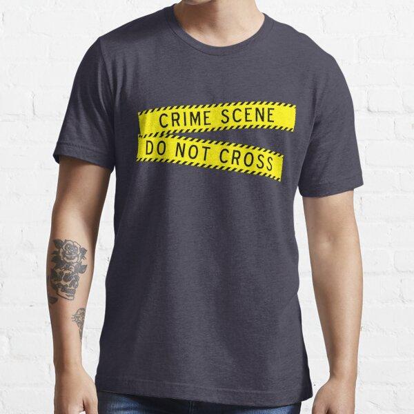 Crime Scene Do Not Cross Essential T-Shirt
