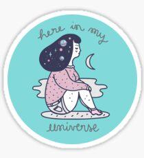 Here in my universe Sticker