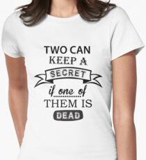two can keep a secret... Womens Fitted T-Shirt