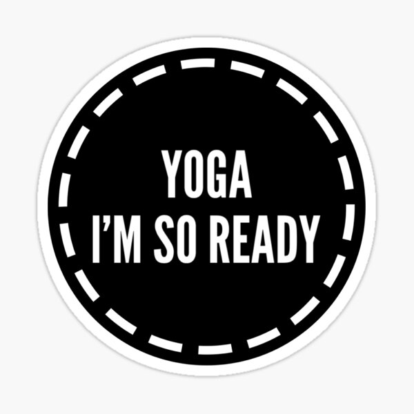 Yoga i'm so ready Sticker
