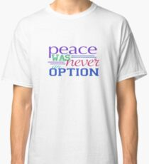 """Listen to me very carefully, my friend; killing Shaw will not bring you peace"" Classic T-Shirt"