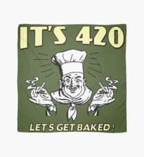 It's 420. Let's get baked! Scarf