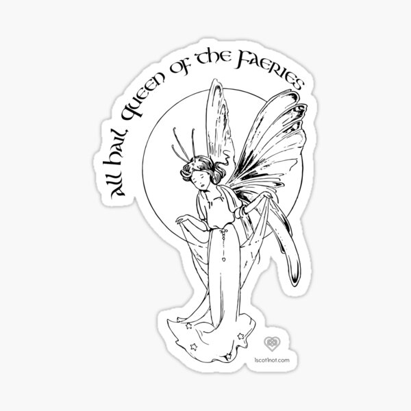 All Hail Queen of the Faeries Sticker