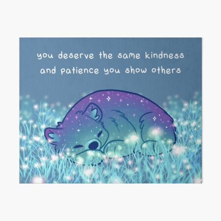 """""""You Deserve the Same Kindness and Patience You Show Others"""" Sleepy Sparkle Bear Art Board Print"""