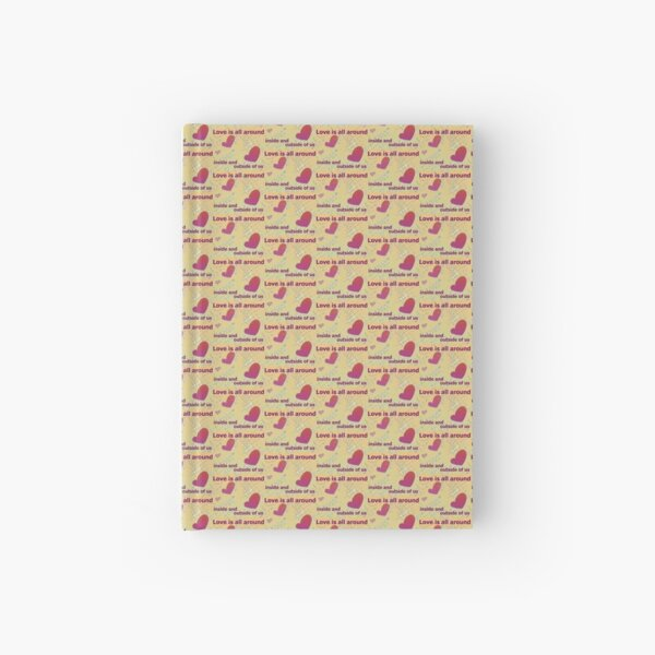love is all around inside and outside of us Hardcover Journal