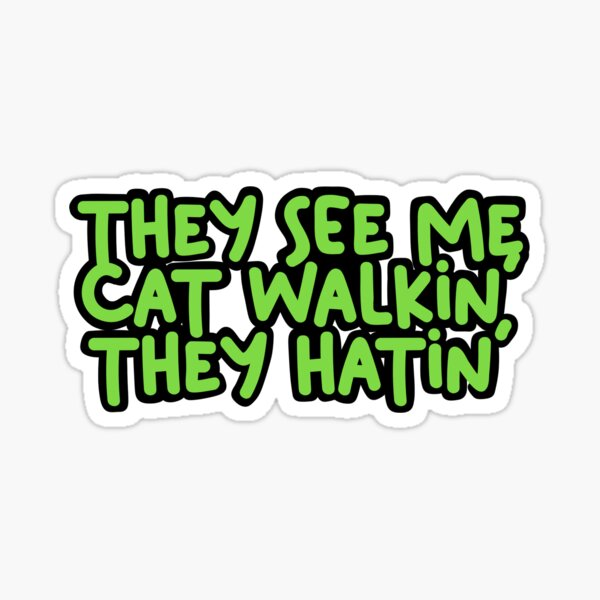 They See Me Cat Walking They Hating - MLB Sticker