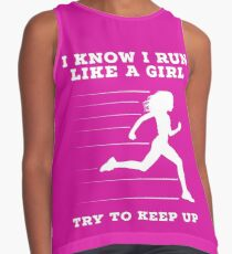 I Know I Run Like A Girl Try To Keep Up T Shirt Sleeveless Top