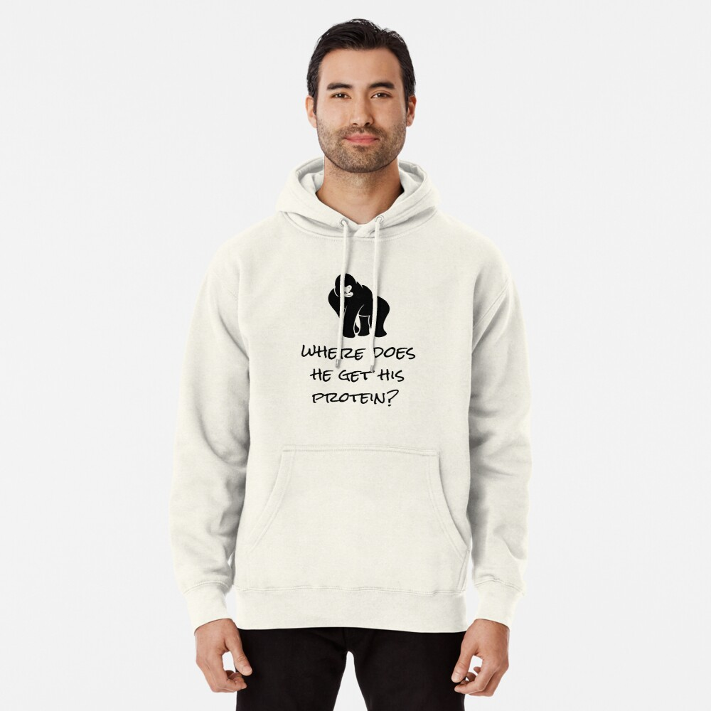 Where Does He Get His Protein? Vegan Foods, Gorilla Muscles. Pullover Hoodie