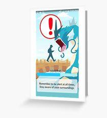 Beware your surroundings! Greeting Card