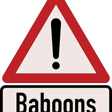 Caution Baboons by redtutto