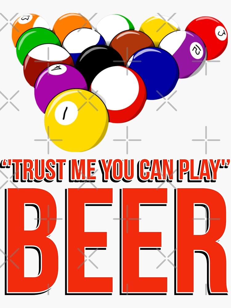 Pool trust me you can play- Beer by snookerprint
