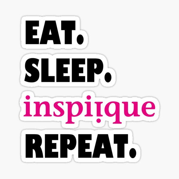 eat sleep inspiique repeat Sticker