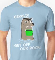 Gerald! Get off our Rock! T-Shirt