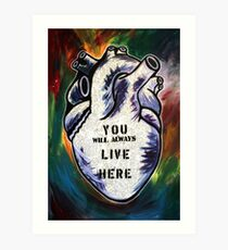 You Will Always Live Here Art Print