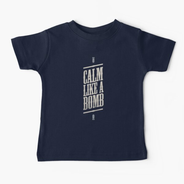 CALM LIKE A BOMB T-shirt bébé