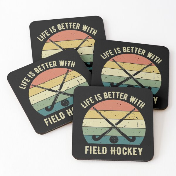 Life is Better With Field Hockey Coasters (Set of 4)