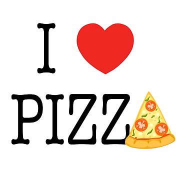 I LOVE PIZZA by Jenik
