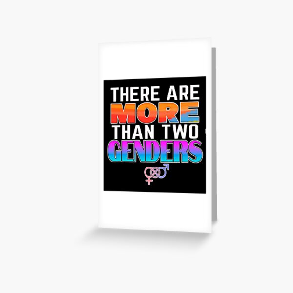 There Are More Than Two Genders Greeting Card