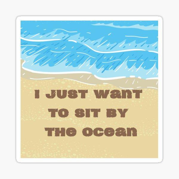 Sit By The Ocean Sticker