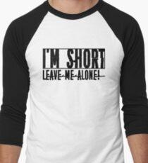 """Humour; """"Leave Me Alone"""" Men's Baseball ¾ T-Shirt"""