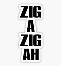 Zig-A-Zig-Ah Sticker