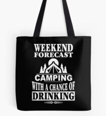 Weekend Forecast: Camping With A Chance Of Drinking Tote Bag