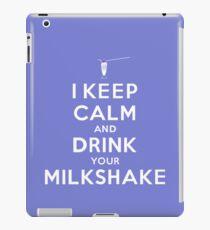 I Keep Calm and Drink Your Milkshake iPad Case/Skin