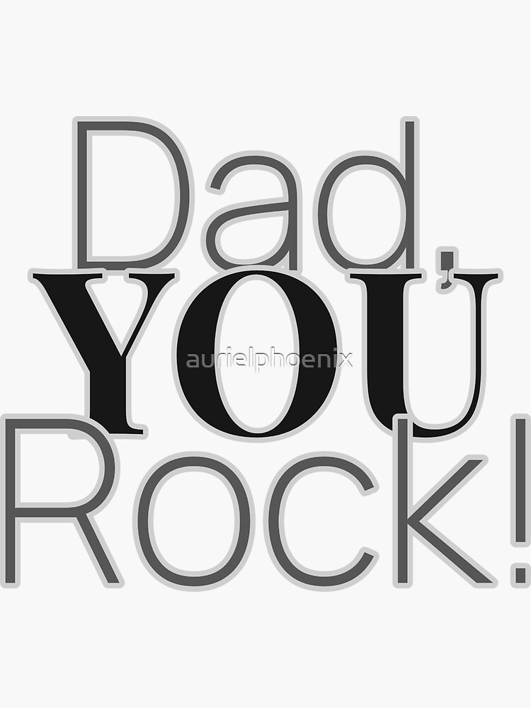 Dad, you rock! - Father's Day Gift (On Black) by aurielphoenix