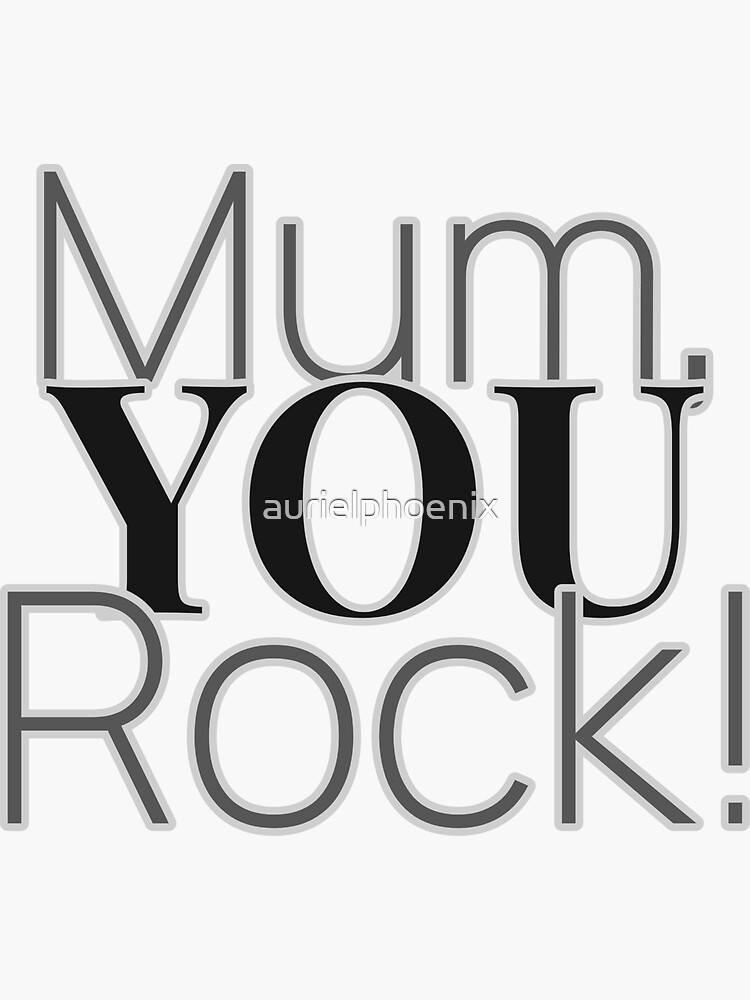Mum, you rock! - Father's Day Gift by aurielphoenix