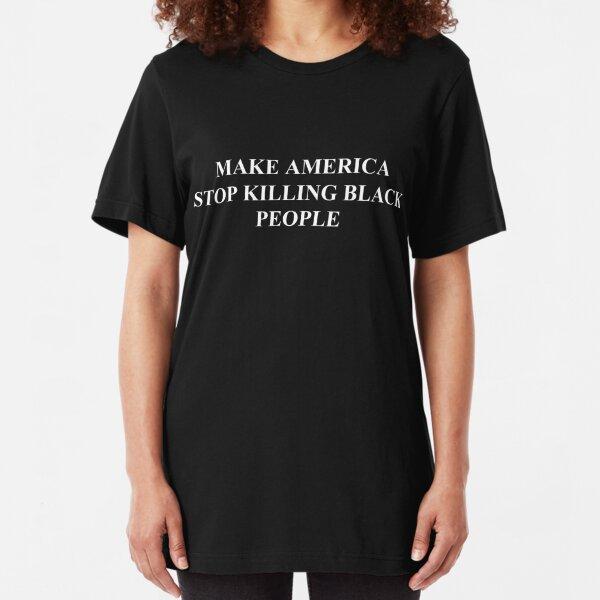 Make America Stop Killing Black People (White) Slim Fit T-Shirt