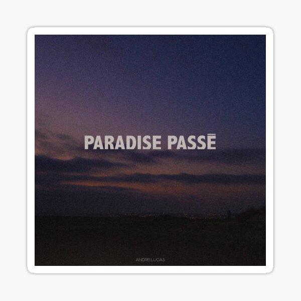 Andrei Lucas Paradise Passé Sticker