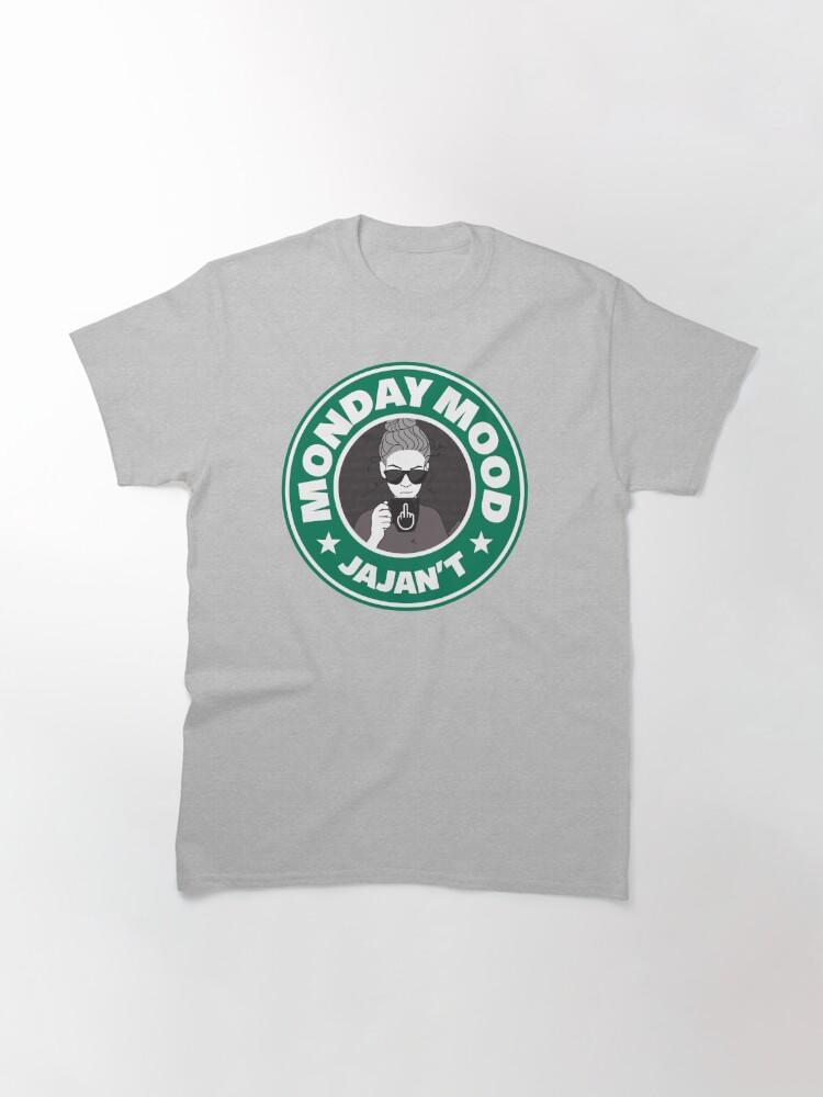 Vista alternativa de Camiseta clásica Monday mood: JAJAN´T