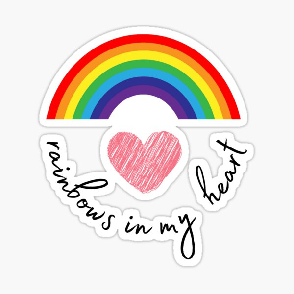 All I have is rainbows in my heart Sticker