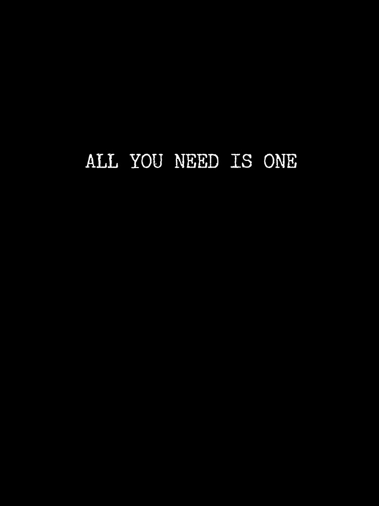 All You Need I One  by BlackRhino1