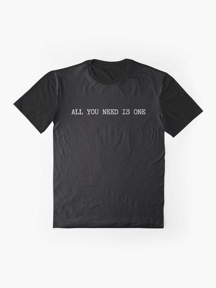 Alternate view of All You Need I One  Graphic T-Shirt