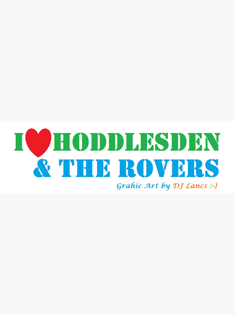 I Love Hoddlesden & The Rovers by DJLancs