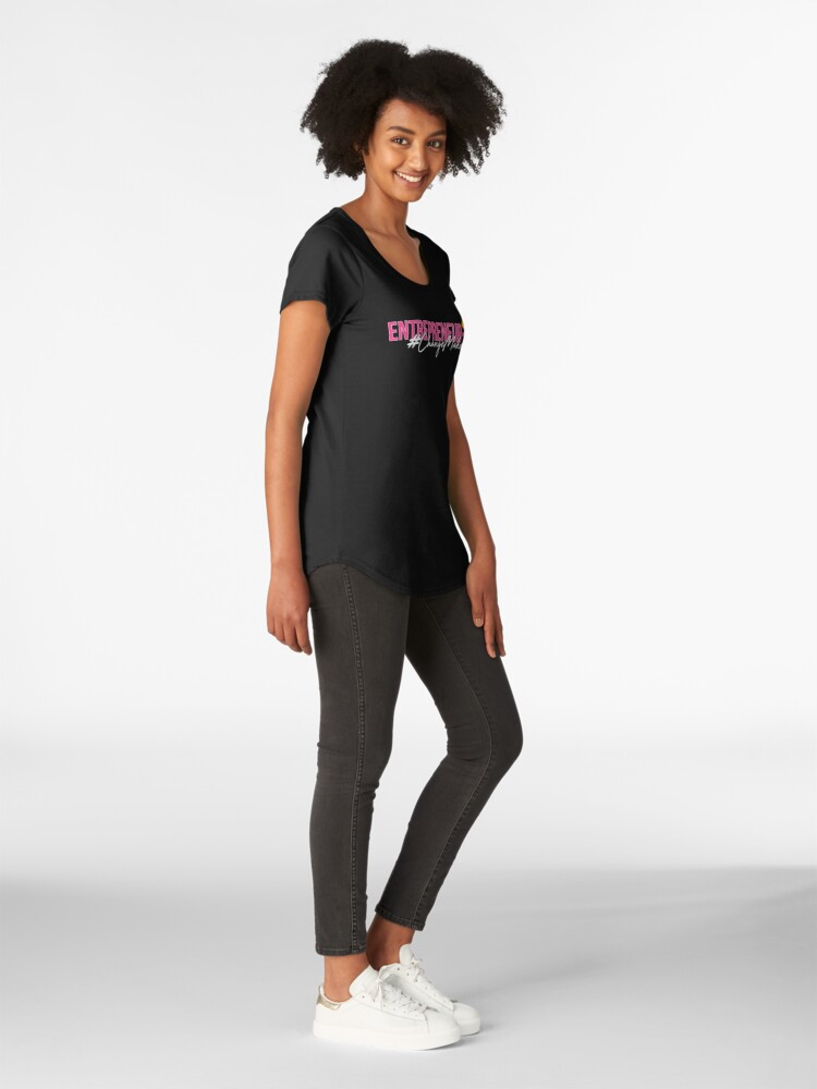 Alternate view of ENTREPRENEUR-ESS - Lady Boss Tees (Motivational Tees For Women) Premium Scoop T-Shirt