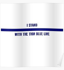 Stand with the Thin Blue Line Poster