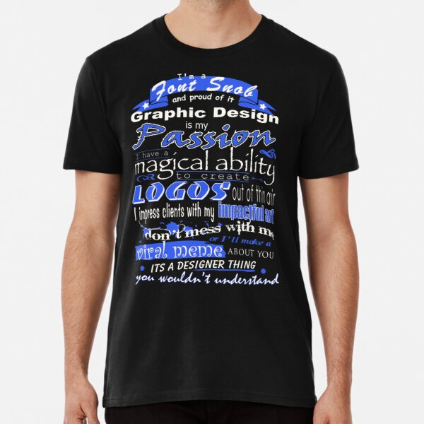 Graphic Design is my Passion Premium T-Shirt