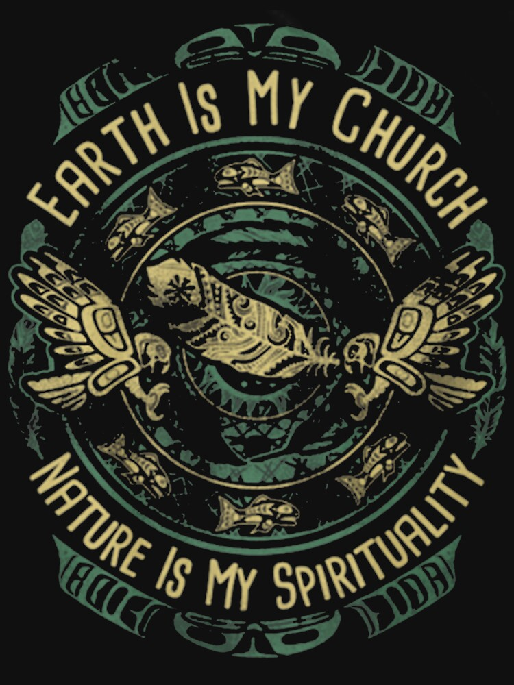 NATIVE AMERICAN EARTH IS MY CHURCH NATURE IS MY SPIRITUALITY by NativeAmerican1