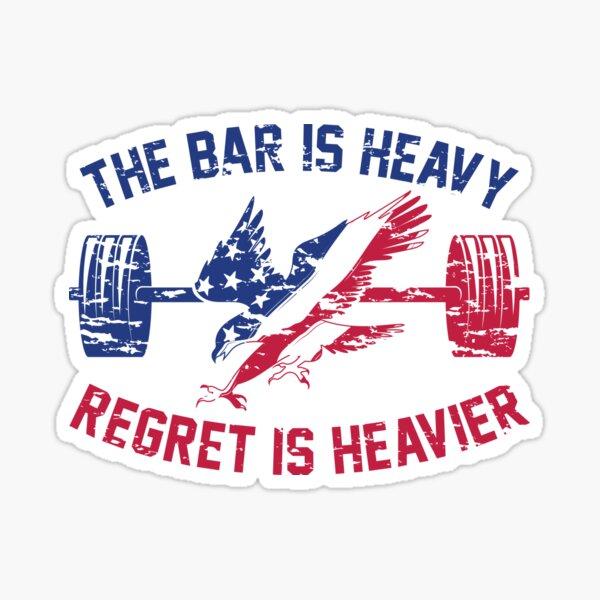 The Bar Is Heavy Regret Is Heavier - RWB Sticker