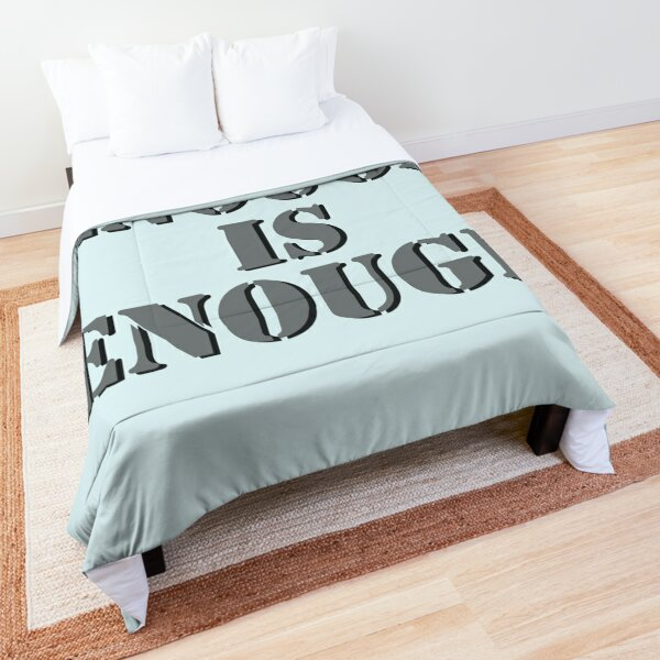 Enough is enough Comforter