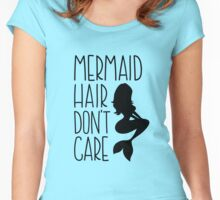 Mermaid Hair Dont Care // Funny text tee Women's Fitted Scoop T-Shirt