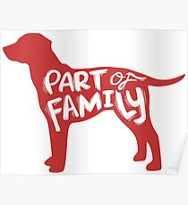 Dog - Part of Family Poster