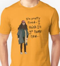 I Think I'll Go Home Now... T-Shirt