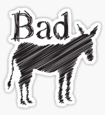 BAD ASS donkey funny design Sticker