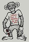 Jesus Was a Monkey by Brett Gilbert
