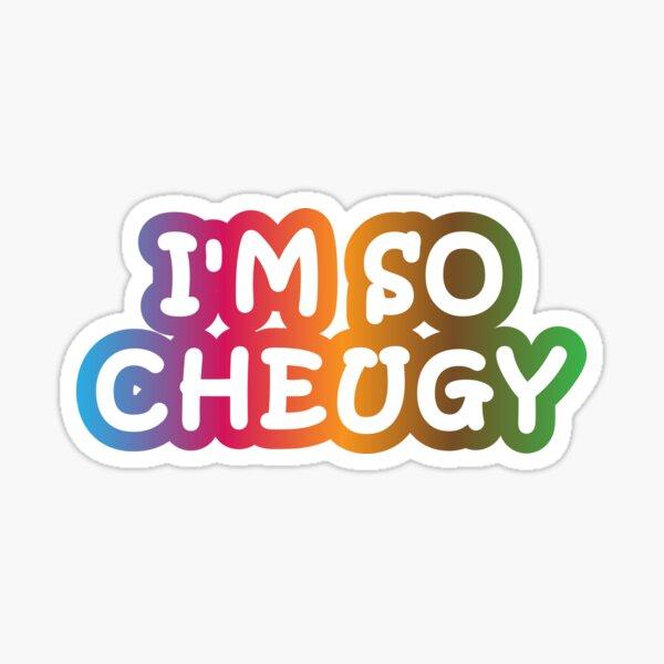 I'm so Cheugy Sticker